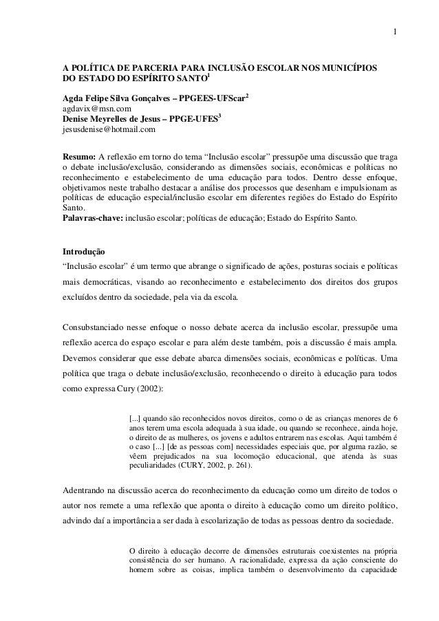 1  A POLÍTICA DE PARCERIA PARA INCLUSÃO ESCOLAR NOS MUNICÍPIOS DO ESTADO DO ESPÍRITO SANTO1 Agda Felipe Silva Gonçalves – ...