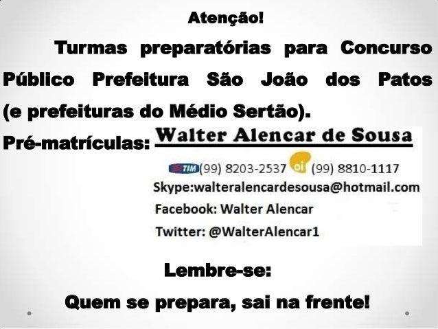 Atenção! Turmas preparatórias para Concurso Público Prefeitura São João dos Patos (e prefeituras do Médio Sertão). Pré-mat...