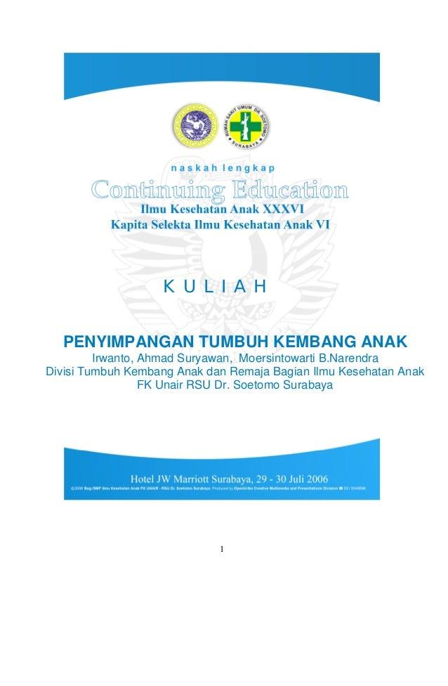 KULIAH  PENYIMPANGAN TUMBUH KEMBANG ANAK         Irwanto, Ahmad Suryawan, Moersintowarti B.NarendraDivisi Tumbuh Kembang A...