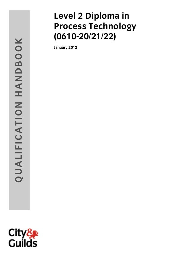 QUALIFICATION HANDBOOK  Level 2 Diploma in Process Technology (0610-20/21/22) January 2012