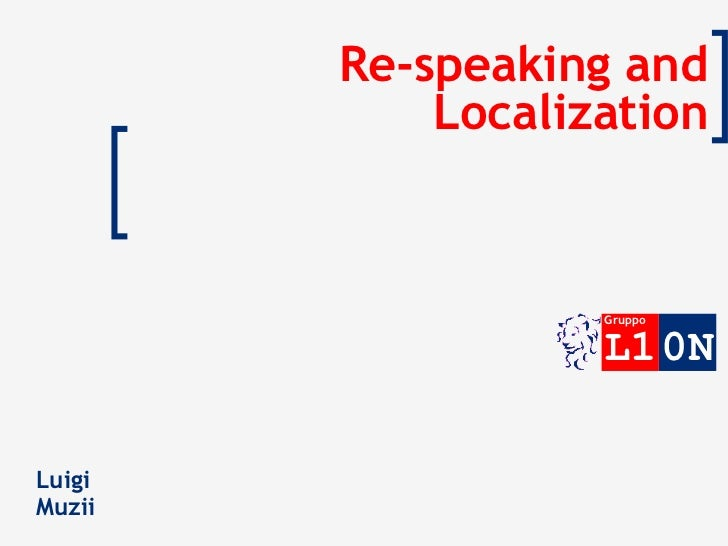 Re-speaking and Localization Luigi  Muzii
