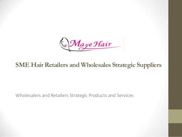 SME Hair Retailers and Wholesales Strategic SuppliersWholesalers and Retailers Strategic Products and Services