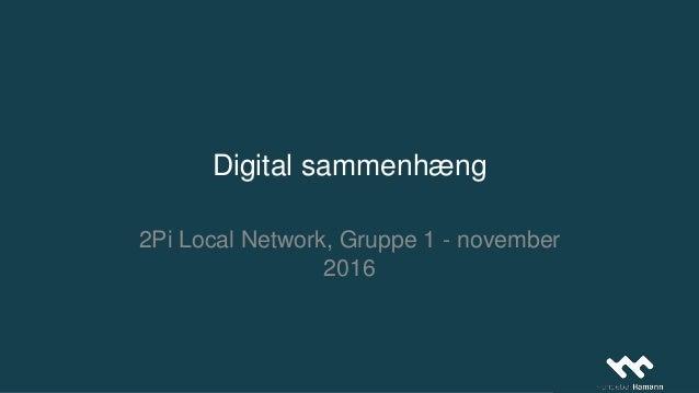 Digital sammenhæng 2Pi Local Network, Gruppe 1 - november 2016