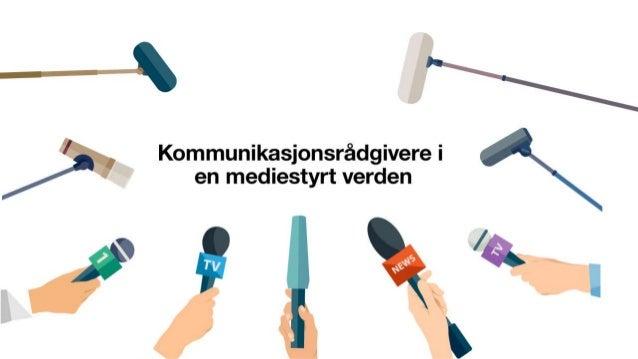 Ragnhild Gimse Storrø: Kommunikasjonsrådgivere i en mediestyrt verden