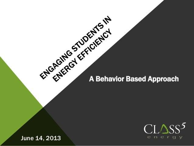 June 14, 2013A Behavior Based Approach