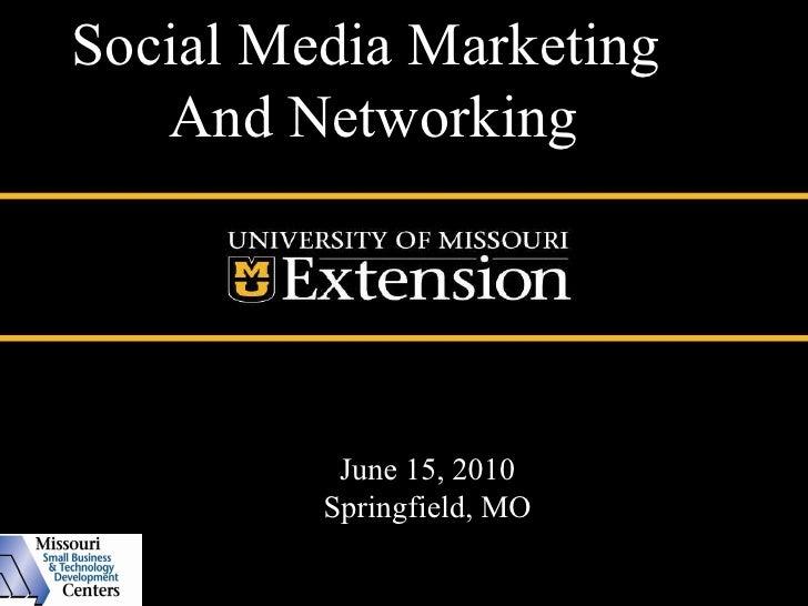June 15, 2010 Springfield, MO Social Media Marketing  And Networking