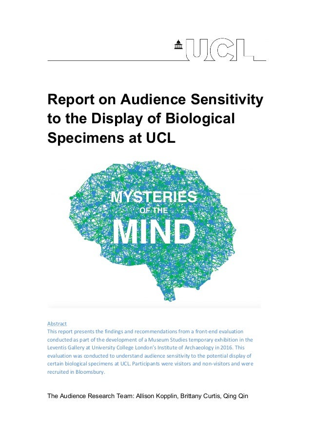 Report on Audience Sensitivity to the Display of Biological Specimens at UCL 		 Abstract	 This	report	presents	the	finding...