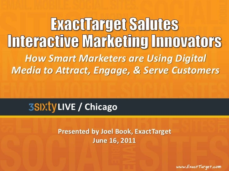 How Smart Marketers are Using DigitalMedia to Attract, Engage, & Serve Customers         LIVE / Chicago         Presented ...
