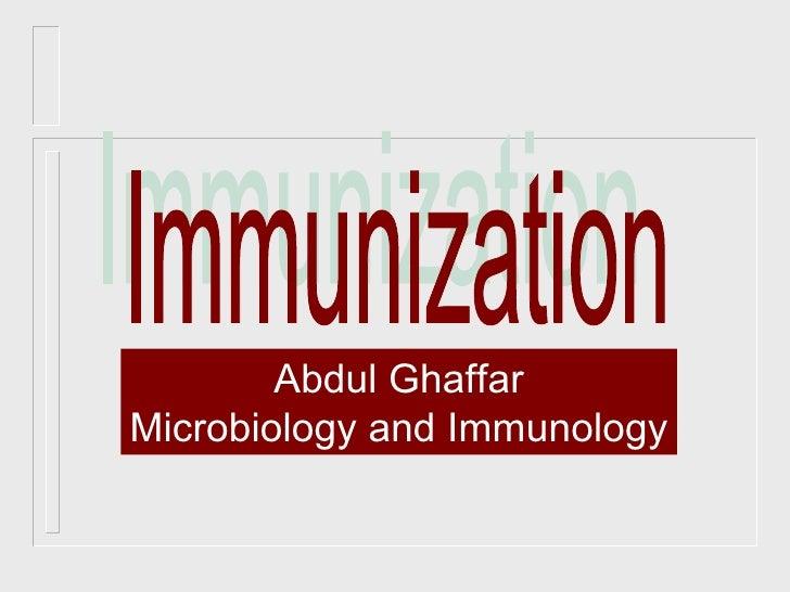 Immunization Abdul Ghaffar Microbiology and Immunology