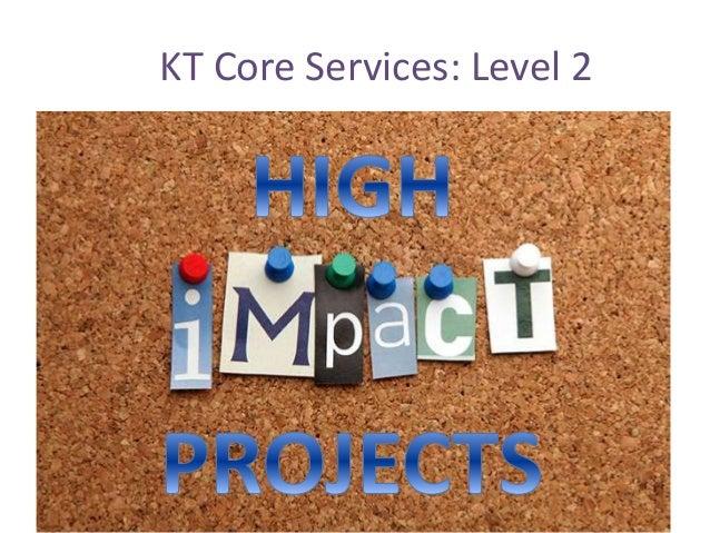 KT Core Services: Level 2