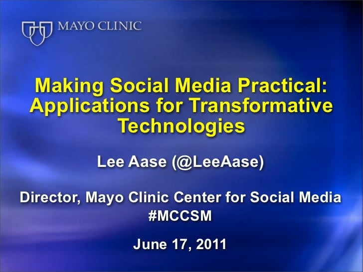 Making Social Media Practical: Applications for Transformative          Technologies          Lee Aase (@LeeAase)Director,...