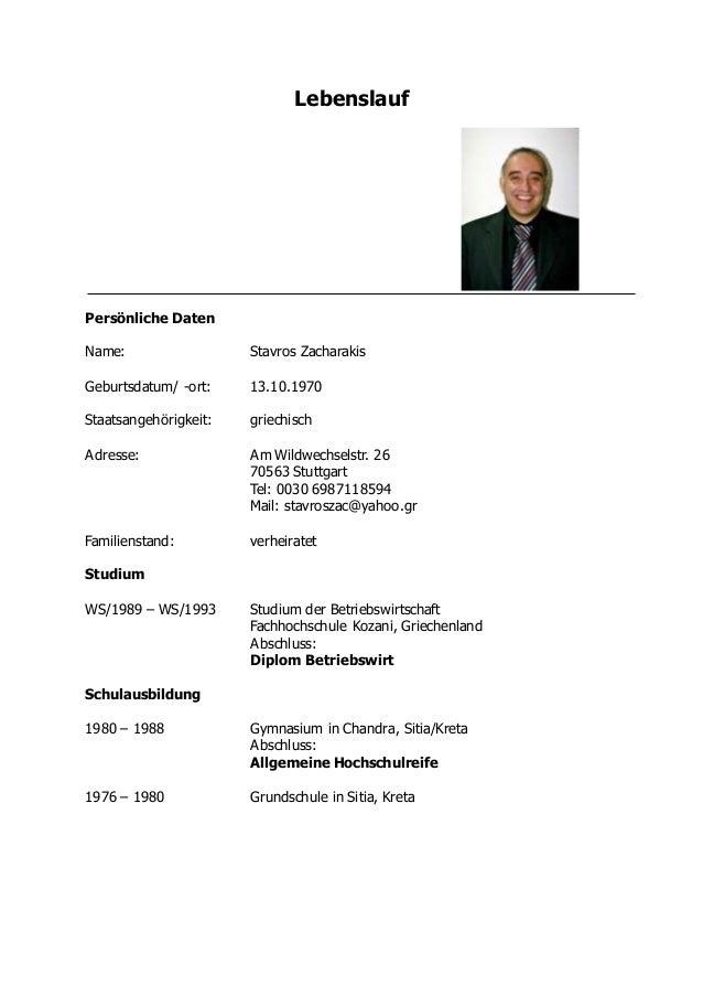 Lebenslauf Persönliche Daten Name: Stavros Zacharakis Geburtsdatum/ -ort: 13.10.1970 Staatsangehörigkeit: griechisch Adres...