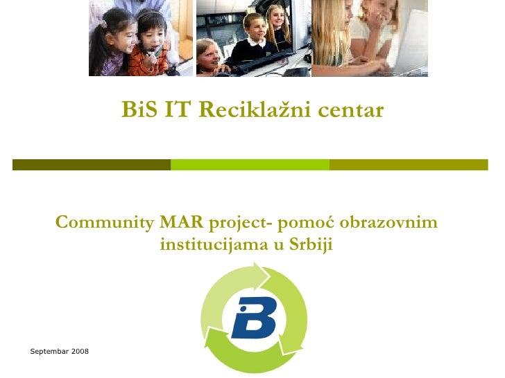 BiS IT Reciklažni centar Community MAR project- pomoć obrazovnim institucijama u Srbiji