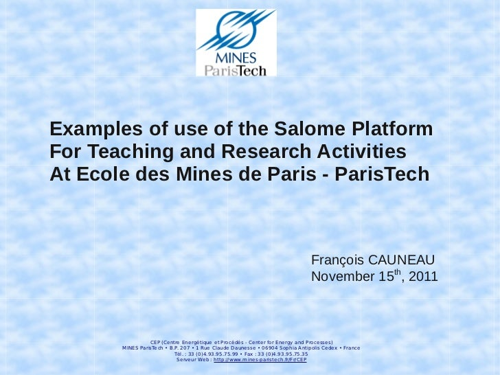 Examples of use of the Salome PlatformFor Teaching and Research ActivitiesAt Ecole des Mines de Paris - ParisTech         ...