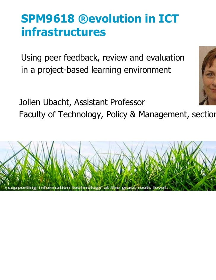 SPM9618 ®evolution in ICTinfrastructuresUsing peer feedback, review and evaluationin a project-based learning environmentJ...