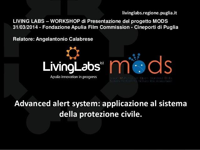 livinglabs.regione.puglia.it Advanced alert system: applicazione al sistema della protezione civile. LIVING LABS – WORKSHO...