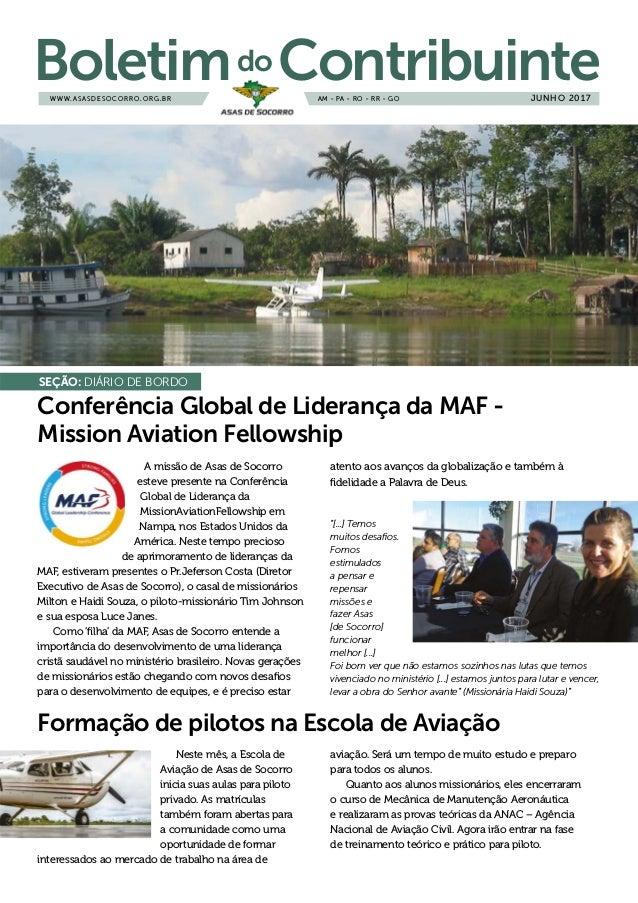 WWW.ASASDESOCORRO.ORG.BR Boletimdo ContribuinteAM - PA - RO - RR - GO A missão de Asas de Socorro esteve presente na Confe...
