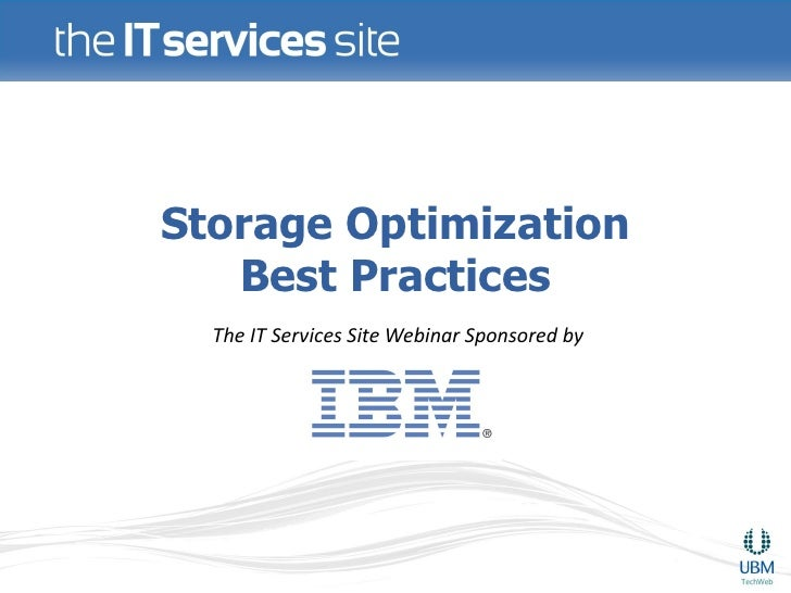 Storage Optimization   Best Practices  The IT Services Site Webinar Sponsored by