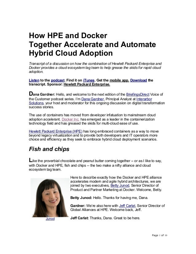 Page 1 of 10 How HPE and Docker Together Accelerate and Automate Hybrid Cloud Adoption Transcript of a discussion on how t...