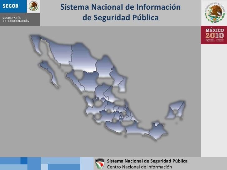 Sistema Nacional de Informaciónde Seguridad Pública<br />
