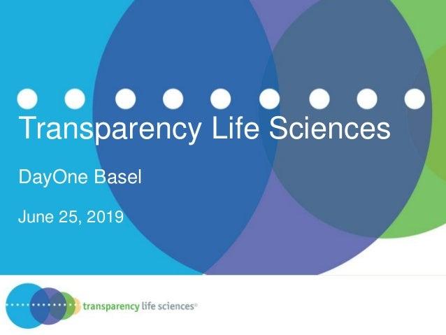 Transparency Life Sciences DayOne Basel June 25, 2019