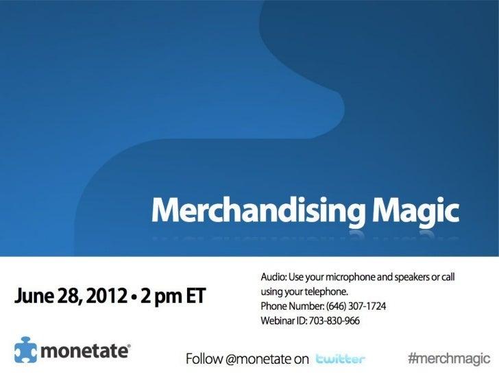 MerchandisingMagic  Follow @monetate on   #merchmagic