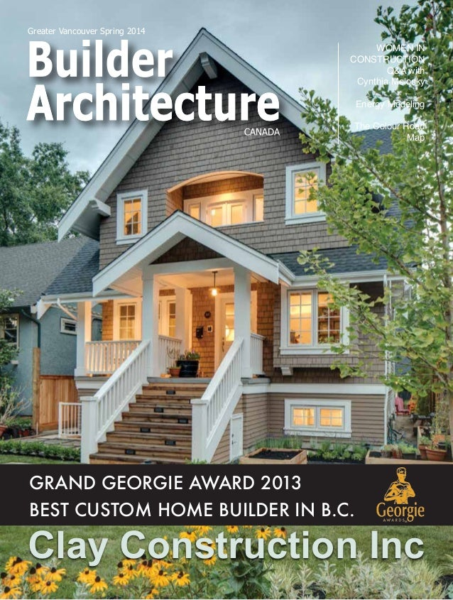 Builder Architect Magazine 2014. Greater Vancouver Spring 2014 Clay  Construction Inc WOMEN IN CONSTRUCTION Qu0026A With Cynthia Melosky Energy  Modeling ...