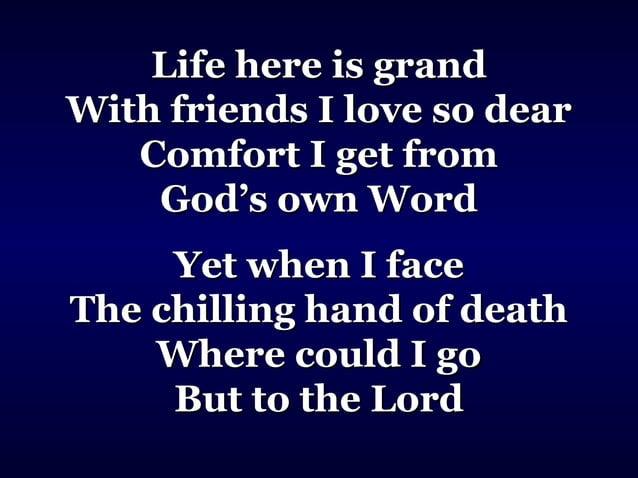 Where could I goWhere could I go O where could I goO where could I go Seeking a refuge for my soulSeeking a refuge for my ...