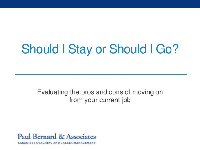 Should I Stay or Should I Go? Evaluating the pros and cons of moving on from your current job