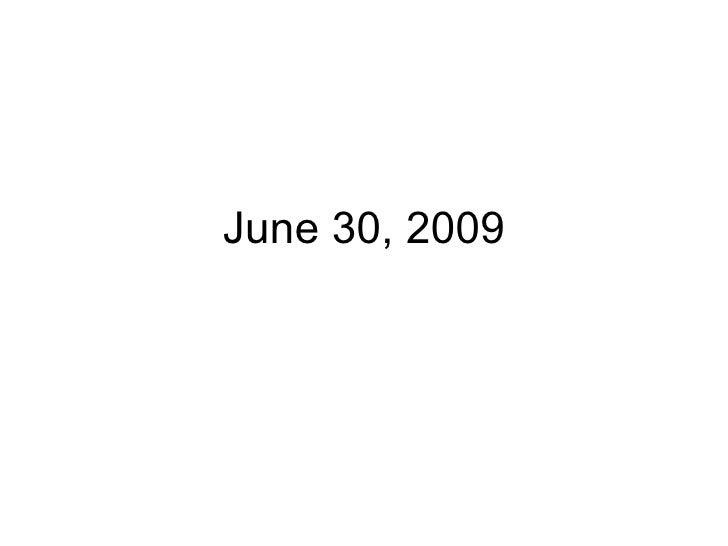 June 30, 2009