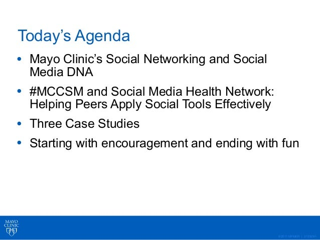 ©2011 MFMER   3139261- Today's Agenda • Mayo Clinic's Social Networking and Social Media DNA • #MCCSM and Social Media Hea...