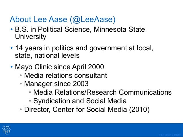 ©2011 MFMER   3139261- About Lee Aase (@LeeAase) • B.S. in Political Science, Minnesota State University • 14 years in pol...