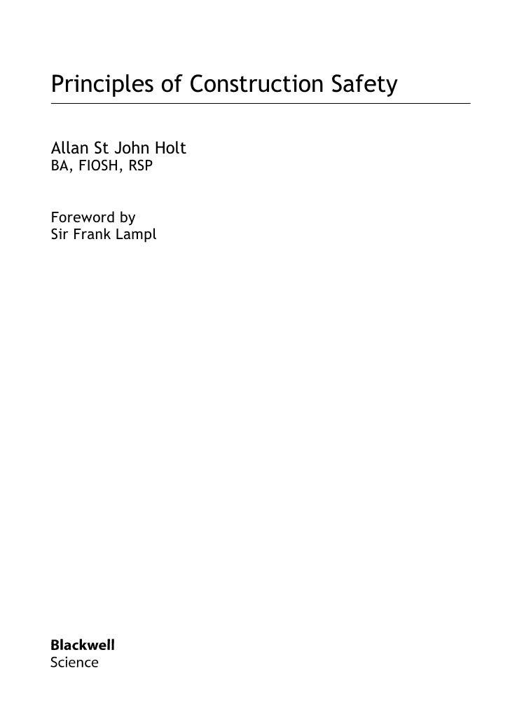 Principles of Construction SafetyAllan St John HoltBA, FIOSH, RSPForeword bySir Frank Lampl