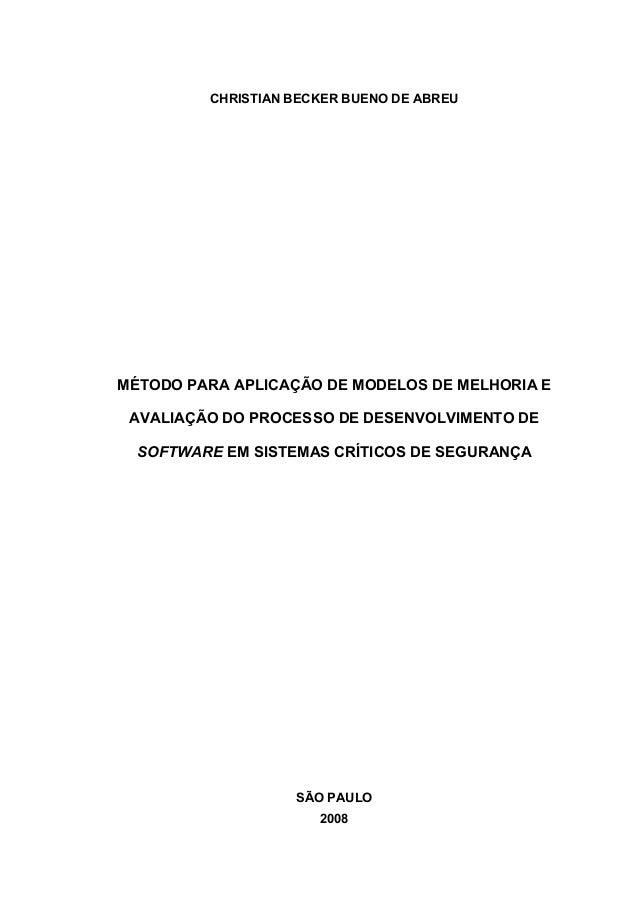 CHRISTIAN BECKER BUENO DE ABREU MÉTODO PARA APLICAÇÃO DE MODELOS DE MELHORIA E AVALIAÇÃO DO PROCESSO DE DESENVOLVIMENTO DE...