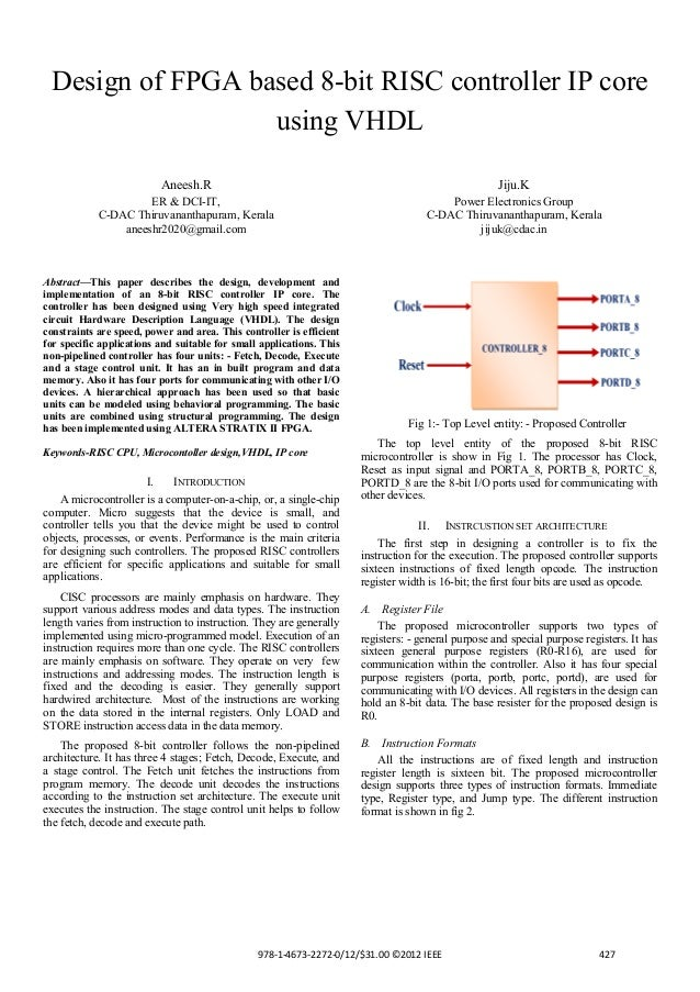 Design of FPGA based 8-bit RISC controller IP core using VHDL Aneesh.R  Jiju.K  ER & DCI-IT, C-DAC Thiruvananthapuram, Ker...