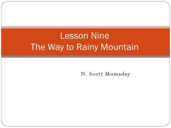 N. Scott Momaday Lesson Nine The Way to Rainy Mountain