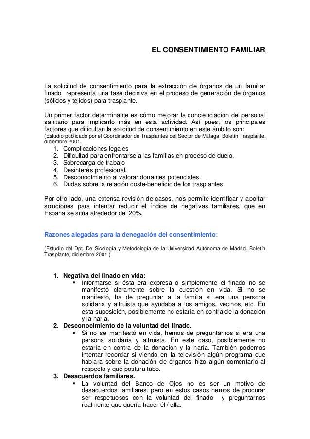EL CONSENTIMIENTO FAMILIAR La solicitud de consentimiento para la extracción de órganos de un familiar finado representa u...