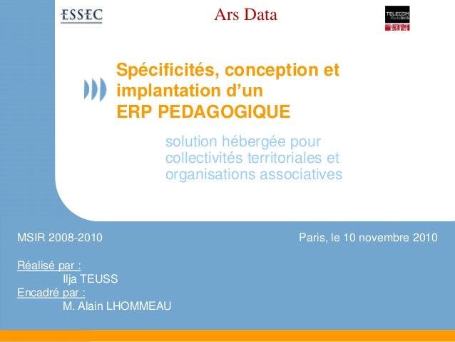 www.altitudetelecom.fr Paris, le 10 novembre 2010 Ars Data Spécificités, conception et implantation d'un ERP PEDAGOGIQUE s...