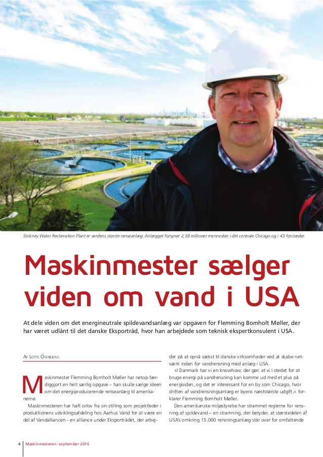 Maskinmesteren september 20164 Vand AF LOTTE OVERBJERG M askinmester Flemming Bomholt Møller har netop fær- diggjort en he...