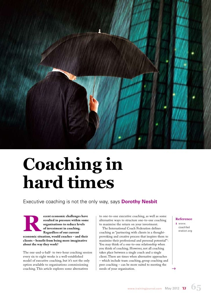 coachingCoaching inhard timesExecutive coaching is not the only way, says Dorothy NesbitR               ecent economic cha...