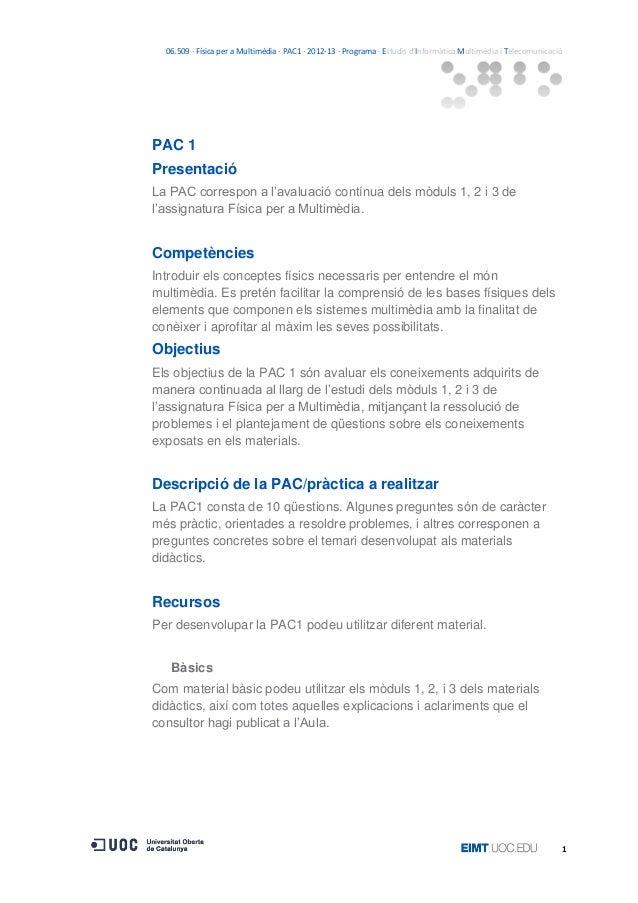 06.509 · Física per a Multimèdia · PAC1 · 2012-13 · Programa · Estudis d'Informàtica Multimèdia i TelecomunicacióPAC 1Pres...