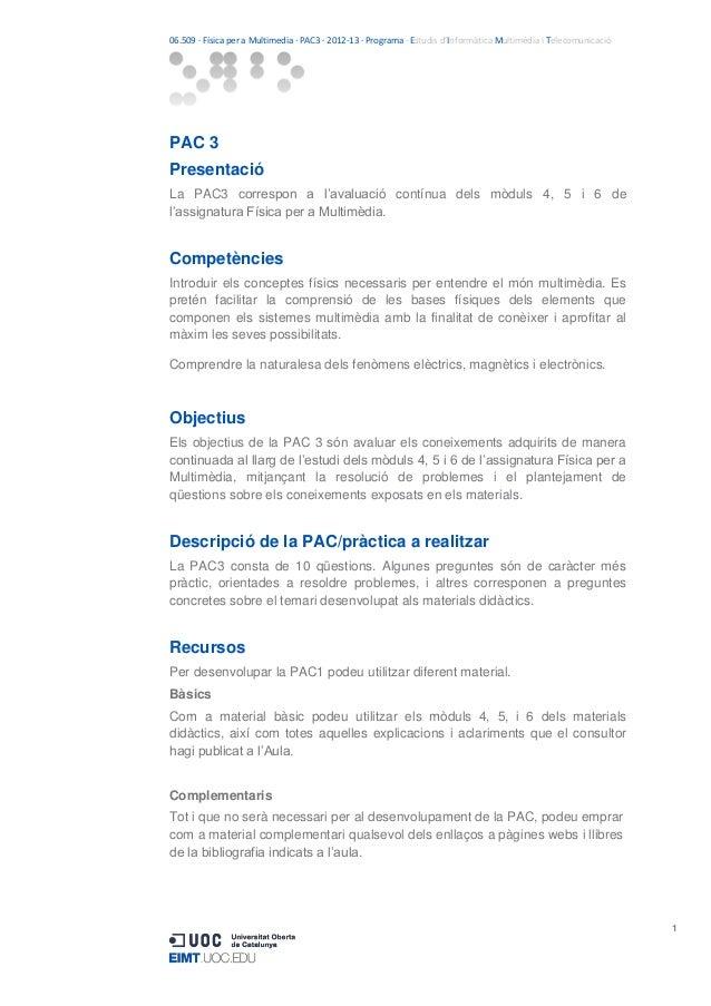 06.509 · Física per a Multimedia · PAC3 · 2012-13 · Programa · Estudis d'Informàtica Multimèdia i TelecomunicacióPAC 3Pres...
