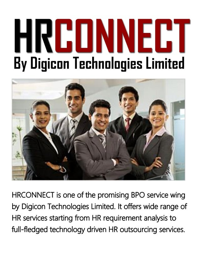 HRCONNECT is one of the promising BPO service wing by Digicon Technologies Limited. It offers wide range of HR services st...