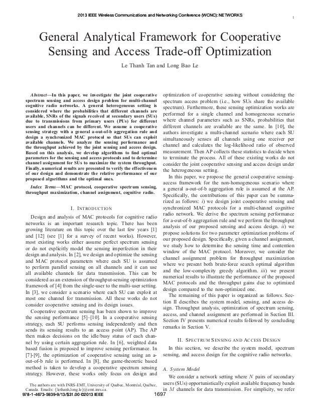 1 General Analytical Framework for Cooperative Sensing and Access Trade-off Optimization Le Thanh Tan and Long Bao Le Abst...