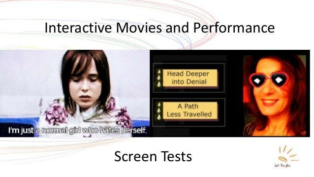 Interactive Movies and Performance Screen Tests
