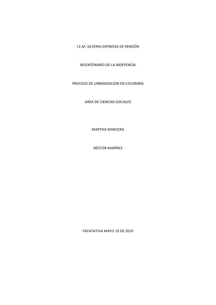 I.E.M. SILVERIA ESPINOSA DE RENDÓN<br />BICENTENARIO DE LA INDEPENCIA<br />PROCESO DE URBANIZACION EN COLOMBIA<br />AREA D...