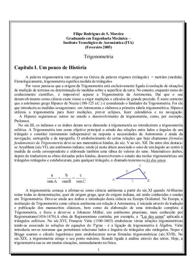1 Filipe Rodrigues de S. Moreira Graduando em Engenharia Mecânica – Instituto Tecnológico de Aeronáutica (ITA) (Fevereiro ...