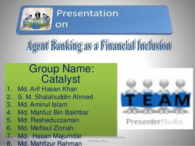 Group Name: Catalyst 1. Md. Arif Hasan Khan 2. S. M. Shalahuddin Ahmed 3. Md. Aminul Islam 4. Md. Mahfuz Bin Bakhtiar 5. M...