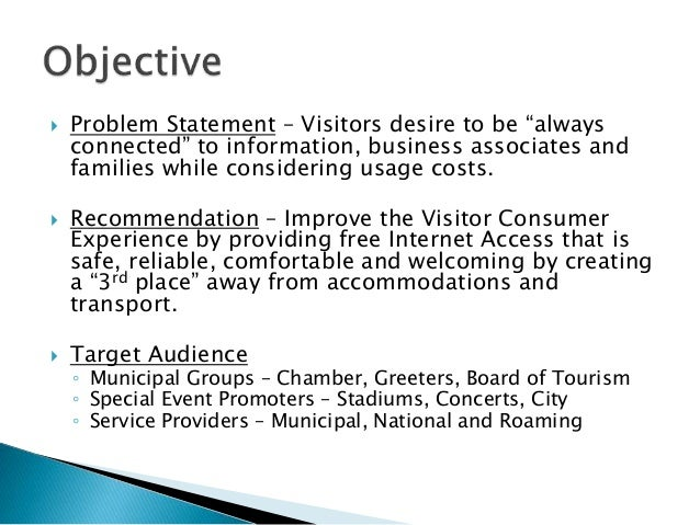 """ Problem Statement – Visitors desire to be """"always connected"""" to information, business associates and families while cons..."""