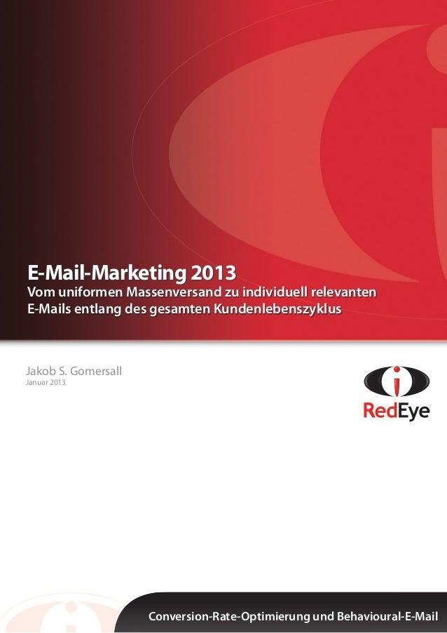 Jakob S. Gomersall Januar 2013 Conversion-Rate-Optimierung und Behavioural-E-Mail E-Mail-Marketing 2013 Vom uniformen Mass...